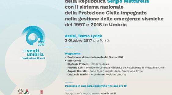 Locandina Incontro del Presidente della Repubblica, Sergio Mattarella, con il sistema nazionale della Protezione Civile. 3 ottobre 2017 ore 10:30 - presso Teatro Lyrick Assisi